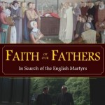 New DVD resource: Faith of our Fathers, In Search of the English Martyrs