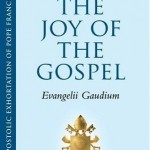 The Joy of the Gospel: a summary and guide to Pope Francis's Apostolic Exhortation