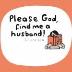 'Please God, find me a husband!' A graphic novel about life, love and faith (and searching for a husband!) by Simone Lia