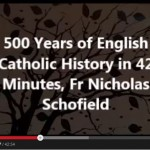 500 years of English Catholic history in 42 minutes