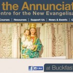 The School of the Annunciation: a new centre for the New Evangelisation based at Buckfast Abbey