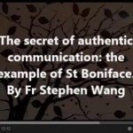 The secret of authentic communication: the example of St Boniface
