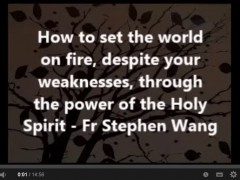 How to set the world on fire, despite your weaknesses, through the power of the Holy Spirit