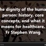 The dignity of the human person: history, core ideas, and implications for healthcare