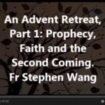 An Advent Retreat, Part 1: prophecy, faith, and the Second Coming