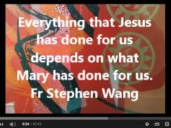 Everything that Jesus has done for us depends on what Mary has done for us