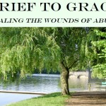 Grief to Grace, Healing the Wounds of Abuse: London retreat this June