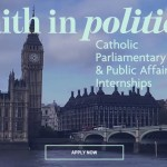 Faith in politics: apply now for the Catholic Parliamentary and Public Affairs Internships