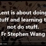 Lent is about doing stuff and learning to not do stuff