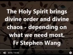 The Holy Spirit brings divine order and divine  chaos – depending on what we need most.