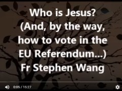 Who is Jesus? (And, by the way, how to vote in the EU Referendum…)